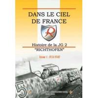 Dans le Ciel de France - Histoire de la JG 2 Richthofen Vol.1:1934-1940