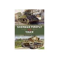 02,Sherman Firefly vs Tiger Normandy 1944