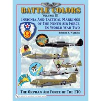 Battle Colors Vol.3:The Ninth Air Force in World War II