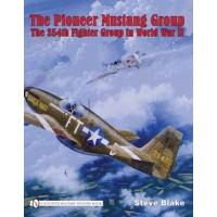 The Pioneer Mustang Group:The 354th Fighter Group in World War 2