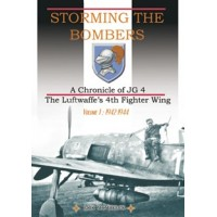 Storming the Bombers-A Chronicle of JG 4 Vol.1:1942-1944
