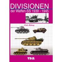 Die Divisionen der Waffen SS 1939 - 1945