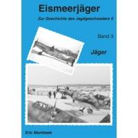 Eismeerjäger-Zur Geschichte des Jagdgeschwaders 5 Vol.3 : Jäger