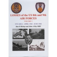Losses of the 8th and 9th Air Forces Vol.3