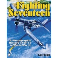 Fighting Seventeen - A Photographic History of VF-17 in World War II
