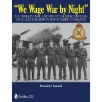 We wage War by Night - An Operational and Photographic History of No.622 Squadron RAF Bomber Command