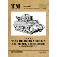 6026,U.S. WW II Tank Recovery Vehicles M32,M32B1,M32B2,M32B3 & Mine Exploder T1E1