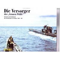 """Die Versorger der """"Grauen Wölfe""""-Einsatz und Schicksal der deutschen U-tanker 1941-44"""