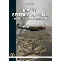 Malta Spitfire Vs - 1942:Their Colours and Markings