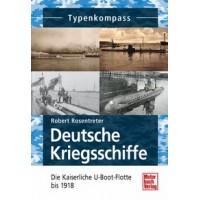 Deutsche Kriegsschiffe - Die Kaiserliche U-Boot Flotte bis 1918