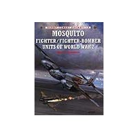 009,Mosquito Fighter/Fighter Bomber Squadrons of WW II