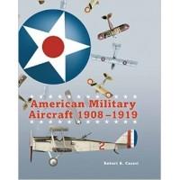 American Military Aircraft 1908 - 1919