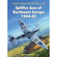122,Spitfire Aces of Northwest Europe 1944 - 45