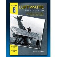 Luftwaffe Crash Archive Vol.6