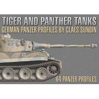 Tiger and Panther Tanks-German Panzer Profiles by Claes Sundin