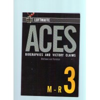 Luftwaffe Aces Biographies and Victory Claims Vol.3 : M - R
