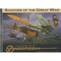 Aviators of the Great War - The Aviation Art of Anderson