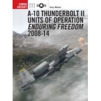 111,A-10 Thunderbolt II Units of Operation Enduring Freedom 2008 - 2014