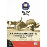 La Kampfgeschwar 100 - L`escadre au Drakkar 1938-1944