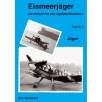 Eismeerjäger-Zur Geschichte des Jagdgeschwaders 5 Teil 2 : Jäger