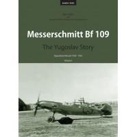 Messerschmitt Bf 109 -The Yugoslav Story : Operational Record 1939 - 1953 Vol.1