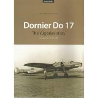 Dornier Do 17 - The Yugoslav Story : Operational Record 1937 -1947