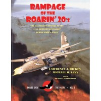 Rampage of the Roarin` 20s - Illustrated History of the 312th Bombardement Group during World War II