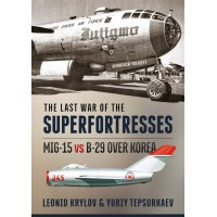 The Last War of the Superfortresses - MiG-15 vs B-29 over Korea