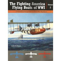 The Fighting America Flying Boats of WW I Vol. 2