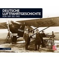 Deutsche Luftfahrtgeschichte von 1891 - 1945