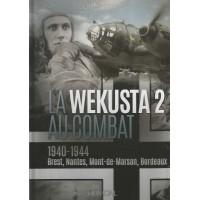 La Wekusta 2 au Combat 1940 - 1944 Brest,Nantes,Mont-de-Marsan,Bordeaux
