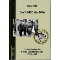 Die 1.MSD der NVA - Zur Geschichte der 1. mot. Schützendivision 1956 - 1990