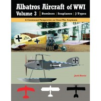 Albatros Aircraft of WW I Vol.3 : Bombers - Seaplanes - J Types