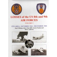 Losses of the US 8th and 9th Air Forces Vol.5 : ETO Area October 1944 - December 1944