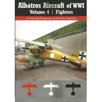 Albatros Aircraft of WW I Vol.4 : Fighters