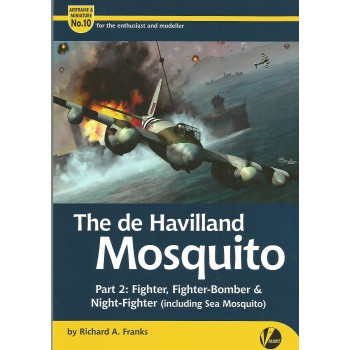 10,The de Havilland Mosquito Part 2:Fighter,Fighter-Bomber & Night-Fighter