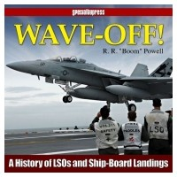 Wave Off - A History of LSOs and Ship-Board Landings