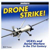 Drone Strike ! UCAVs and Aerial Warfare in the 21st Century