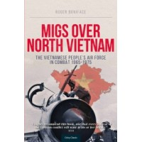 MiGs over North Vietnam - The Vietnamese People`s Air Force in Combat 1965 - 1975