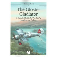 12,The Gloster Gladiator - A Detailed Guide to the RAFs Last Biplane Fighter