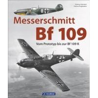 Messerschmitt Bf 109 - Vom Prototyp bis zur Bf 109 K