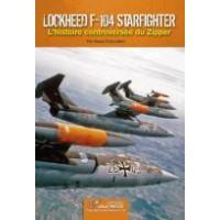 Lockheed F-104 Starfighter - L`Histoire Controversee du Zipper