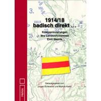1914 / 18 badisch direkt.. - Kriegserinnerungen des Landwehrmannes Emil Steinle