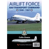 Airlift Force - RAF Transport Command 1948 - 1967