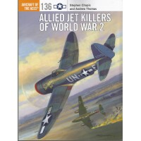 136, Allied Jet Killers of World War 2
