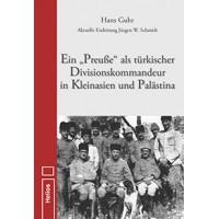 """Ein """" Preuße""""als türkischer Divisionskommandeur in Kleinasien und Palästina"""