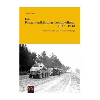 Die Panzer - Aufklärungs - Lehrabteilung 1937 - 1940