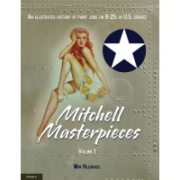 Mitchell Masterpieces Vol.1 -An illustrated History of Paint Jobs on B-25 in U.S. Service