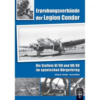 Erprobungsverbände der Legion Condor - Die Staffeln der VJ/88 und VB/88 im Spanischen Bürgerkrieg