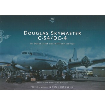 Douglas Skymaster C-54 / DC-4 In Dutch Civil and Military Service